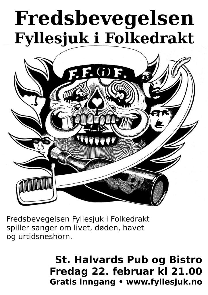Fredsbevegelsen Fyllesjuk i Folkedrakt spiller på St. Halvard pub og bistro fredag 22. februar. Gratis inngang.